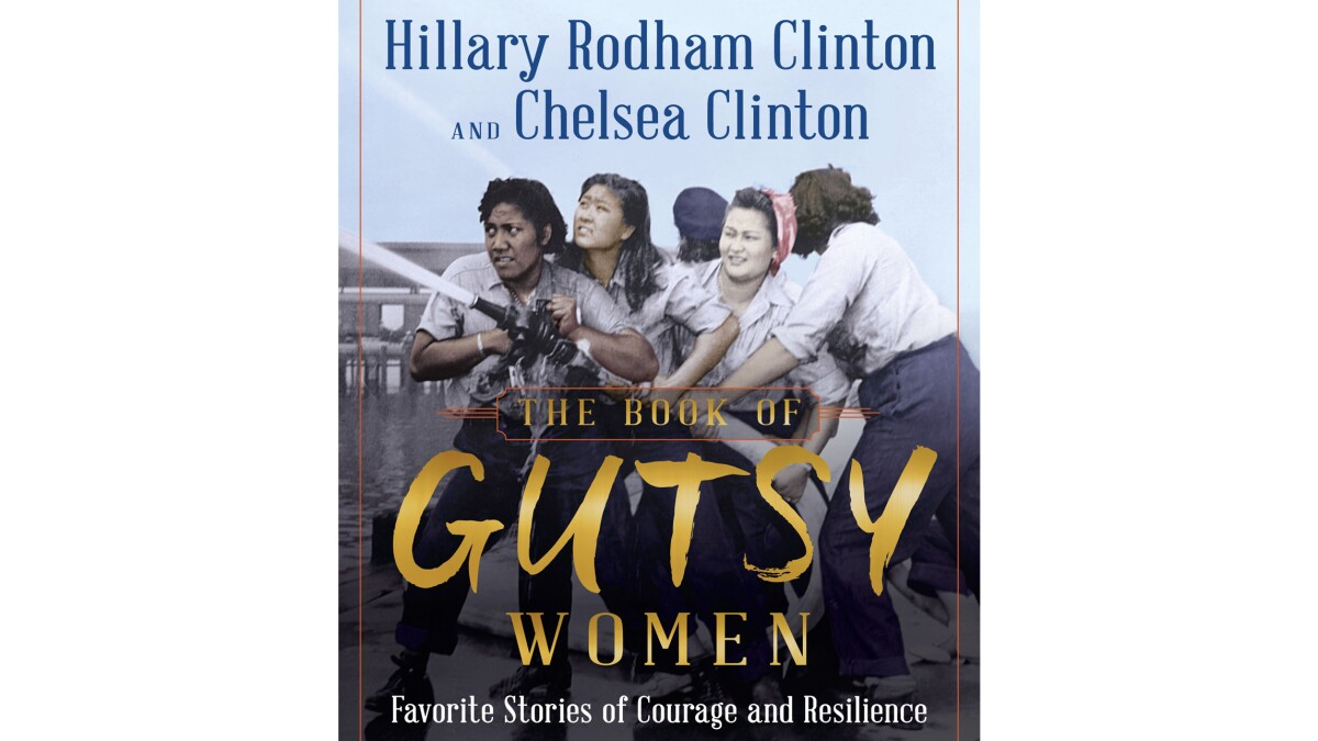 Hillary and Chelsea Clinton's book on 'gutsy' women might be great if anyone else wrote it