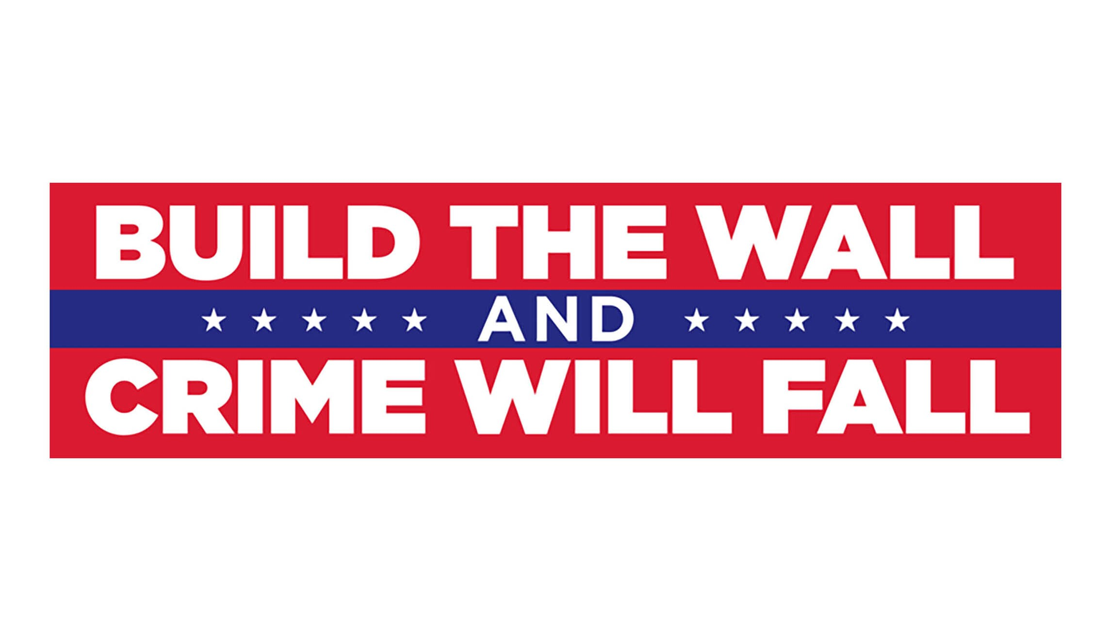 Trump 2020 pitches bumper sticker build the wall and crime will fall